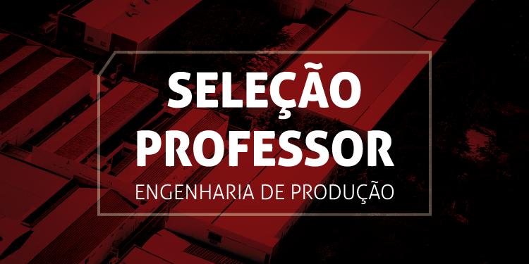 Seleção de Professor – Engenharia de Produção