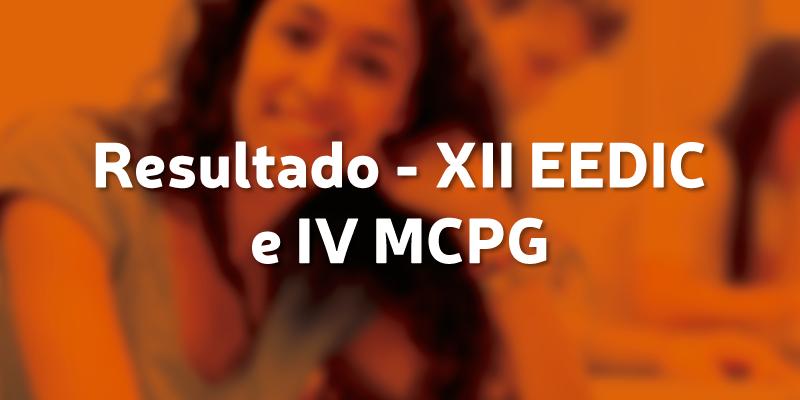 Resultado – XII EEDIC e IV MCPG