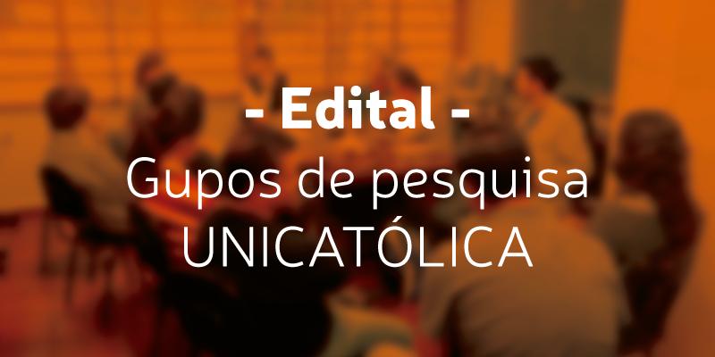 Edital – Grupos de Pesquisa UNICATÓLICA