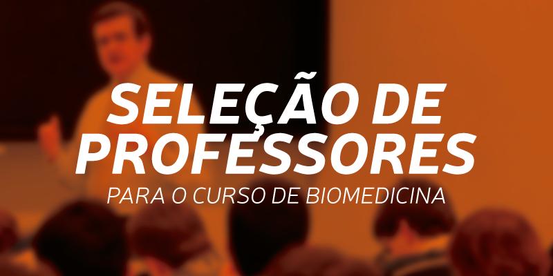 Seleção de professores para o Curso de Biomedicina