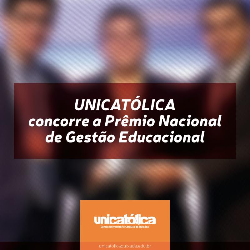 UNICATÓLICA concorre a Prêmio Nacional de Gestão Educacional