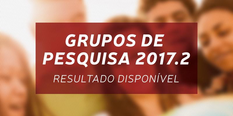 Grupos de Pesquisa 2017.2 - Resultado disponível