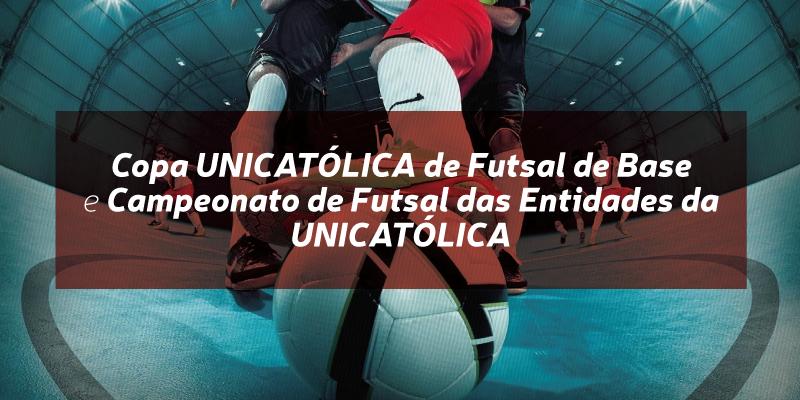 Copa UNICATÓLICA de Futsal de Base e do Campeonato de Futsal das Entidades da UNICATÓLICA (CECIQ) – Tabelas disponíveis
