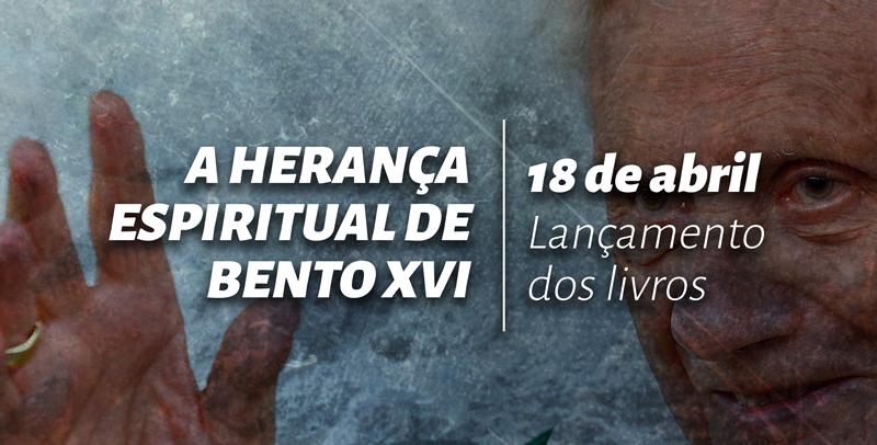 A herança espiritual de Bento XVI – Lançamento dos Livros
