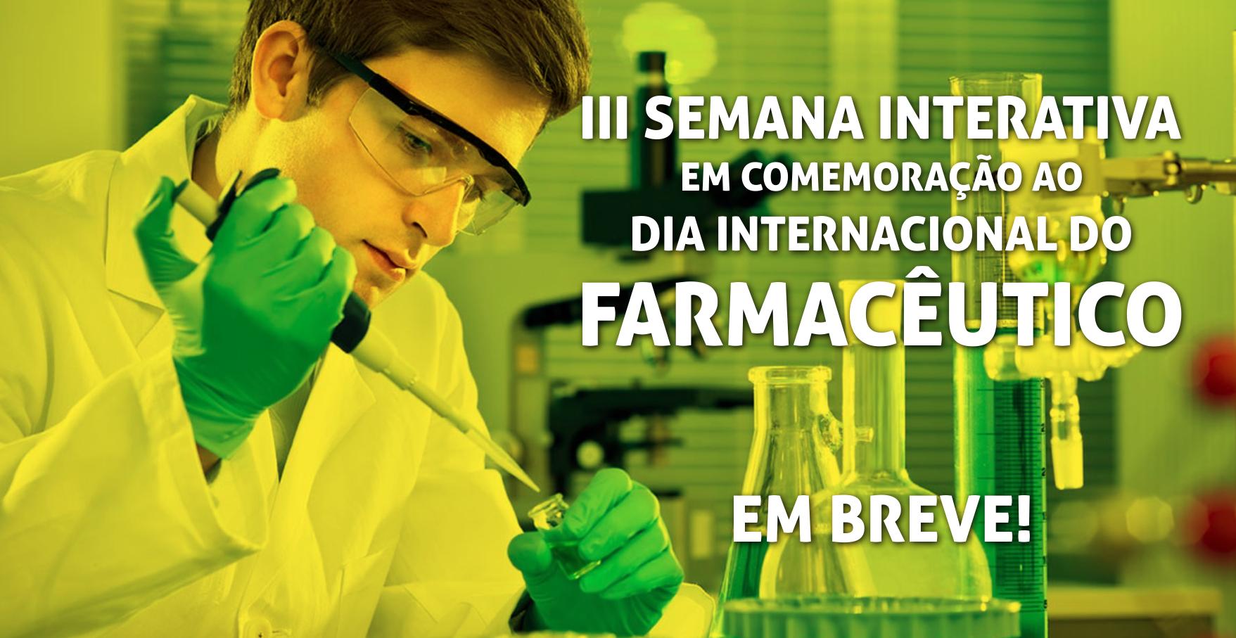 III Semana Interativa em Comemoração ao dia Internacional do Farmacêutico