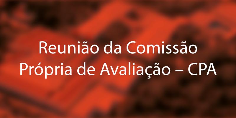 Reunião da Comissão Própria de Avaliação – CPA